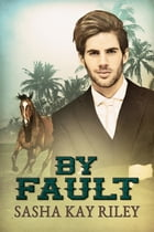 By Fault by Sasha Kay Riley
