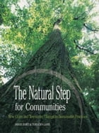 Natural Step For Communities by Sarah James and Torbjörn Lahti