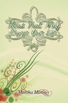 Ideas That May Change Your Life by Martha Marino
