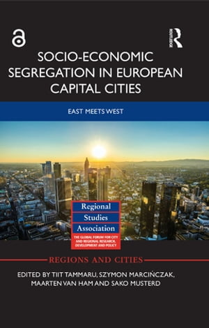 Socio-Economic Segregation in European Capital Cities East Meets West