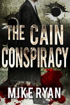 The Cain Conspiracy by Mike Ryan