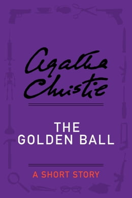 Book The Golden Ball: A Short Story by Agatha Christie