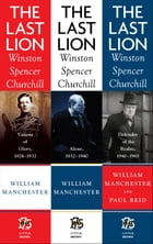 The Last Lion Box Set: Winston Spencer Churchill, 1874 - 1965 by William Manchester