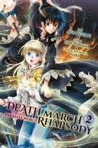 Death March to the Parallel World Rhapsody, Vol. 2 (manga) by Hiro Ainana