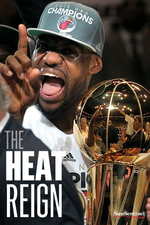 The Heat Reign LeBron James,  Dwyane Wade,  Chris Bosh and the Miami Heat get their NBA title