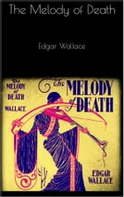 The Melody of Death by Edgar Wallace