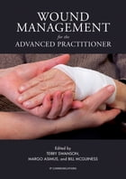 Wound Management for the Advanced Practitioner by Terry Swanson