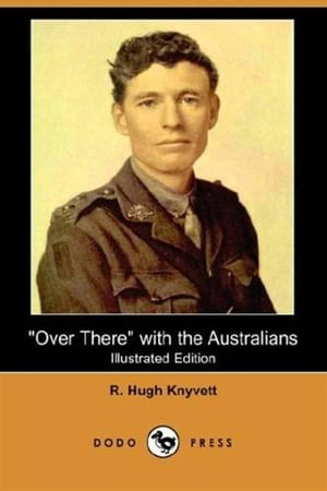 """Over There"" With The Australians by R. Hugh Knyvett"