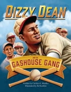Dizzy Dean and the Gashouse Gang by Carolyn Mueller