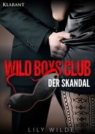 WILD BOYS CLUB - Der Skandal by Lily Wilde