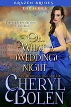 Oh What A (Wedding) Night by Cheryl Bolen