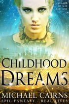 Childhood Dreams (A Game of War, Part One) by Michael Cairns
