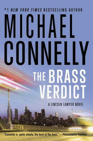 The Brass Verdict: A Novel by Michael Connelly