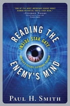 Reading the Enemy's Mind: Inside Star Gate: America's Psychic Espionage Program by Paul Smith