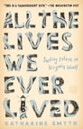 All the Lives We Ever Lived Cover Image