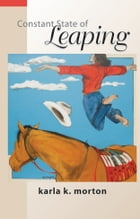 Constant State of Leaping by Ms. Karla K. Morton