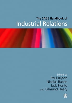 The SAGE Handbook of Industrial Relations