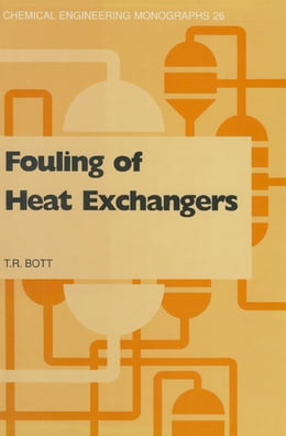 Book Fouling of Heat Exchangers by T.R. Bott