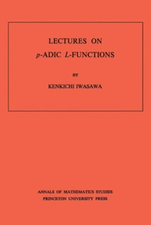 Lectures on P-Adic L-Functions. (AM-74)