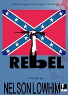 Rebel by Nelson Lowhim