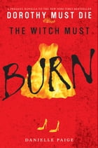 The Witch Must Burn: A Prequel Novella by Danielle Paige