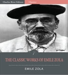 The Classic Works of Emile Zola: The Three Cities Trilogy and 17 Other Novels and Short Stories by Emile Zola