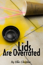 Lids Are Overated by Ellie Christina