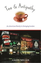 Tea & Antipathy: An American Family in Swinging London