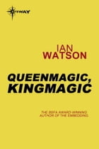 Queenmagic, Kingmagic by Ian Watson