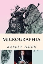 Micrographia: Tabled & Illustrated by Robert Hook