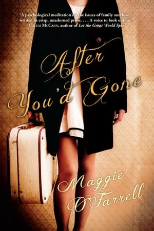 After You'd Gone by Maggie O'Farrell