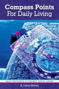 Compass Points for Daily Living - A. Leroy Brown
