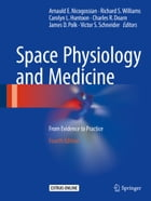 Space Physiology and Medicine: From Evidence to Practice