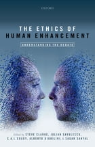 The Ethics of Human Enhancement: Understanding the Debate