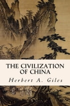 The Civilization of China by Herbert A. Giles