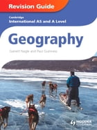 Cambridge International A and AS Level Geography Revision Guide ePub by Garrett Nagle