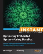 Instant Optimizing Embedded Systems using Busybox by Wu Zhangjin