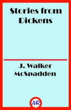 Stories from Dickens (Illustrated) by J. Walker McSpadden