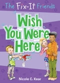 The Fix-It Friends: Wish You Were Here fbac70e2-16c8-46f3-95ed-42cd21cb5a55