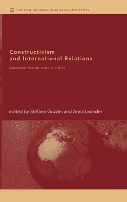 Book Constructivism and International Relations by Guzzini, Stefano