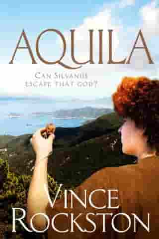 Aquila – Can Silvanus escape that God? by Vince Rockston