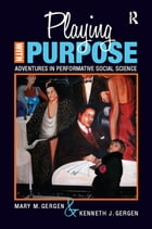 Playing with Purpose: Adventures in Performative Social Science