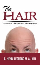 The hair: its growth, care, diseases and treatment by C. Henri Leonard