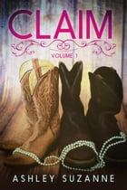 Claim - Volume 1: Claim Series, #1 by Ashley Suzanne