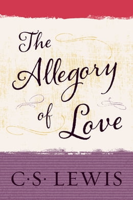 Book The Allegory of Love by C. S. Lewis