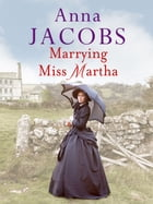 Marrying Miss Martha by Anna Jacobs