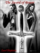 The Sword of Power by Carol Hightshoe