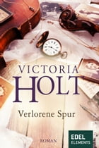 Verlorene Spur by Victoria Holt