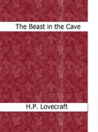The Beast in the Cave by H.P. Lovecraft