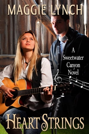 Heart Strings: Sweetwater Canyon, #3 by Maggie Lynch